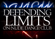 Defending Limits on Nude Dance Club